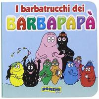 I barbatrucchi dei Barbapapà
