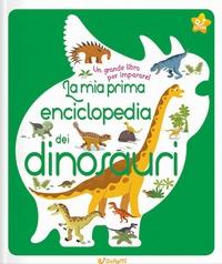 La mia prima enciclopedia dei dinosauri