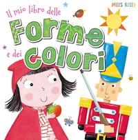 Il mio libro delle forme e dei colori