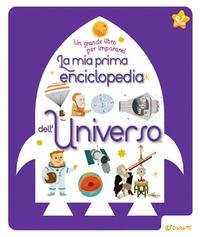 La mia prima enciclopedia dell'universo