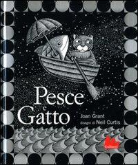 Pesce e gatto / Joan Grant ; disegni di Neil Curtis