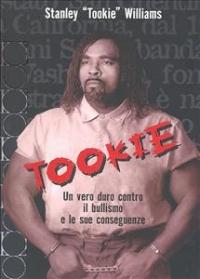 Tookie / Stanley Tookie Williams con Barbara Cottman Becnel ; traduzione di Lara Fantoni