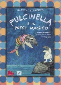 Pulcinella e il pesce magico [DVD] / regia e sceneggiatura di Giulio Gianini ed Emanuele Luzzati ; musiche di Oscar Prudente ; storie di Tullio Kezich