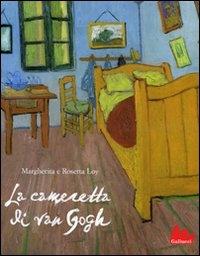 La cameretta di Van Gogh / Margherita e Rosetta Loy