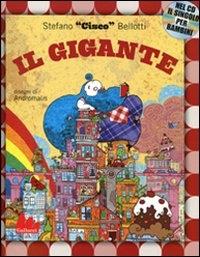 """Il gigante / Stefano """"Cisco"""" Bellotti ; disegni di Andromalis"""