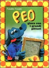 Peo gioca con i grandi pittori [DVD] / Fusako Yusaki