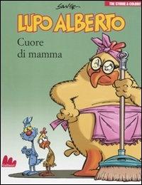 Lupo Alberto. 2: Cuore di mamma