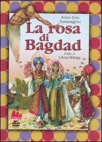La rosa di Bagdad [MULTIMEDIALE]