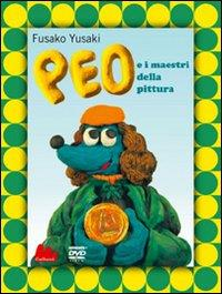 Peo e i maestri della pittura [DVD] / Fusako Yusaki