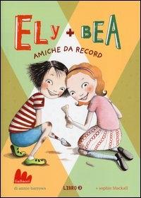Ely + Bea amiche da record