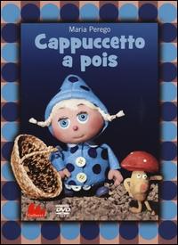 Cappuccetto a pois [DVD] / Maria Perego
