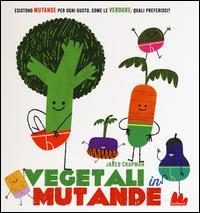 Vegetali in mutande
