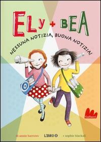 Ely + Bea, nessuna notizia, buona notizia!