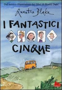 I fantastici cinque / Quentin Blake