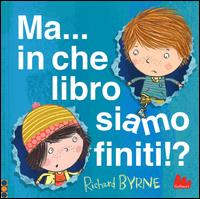 Ma... in che libro siamo finiti? / Richard Byrne