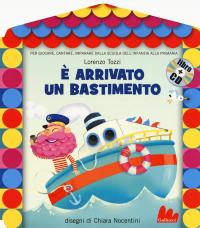 È arrivato un bastimento / Lorenzo Tozzi ; disegni di Chiara Nocentini