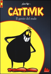 Cattivik : il genio del male / Silver