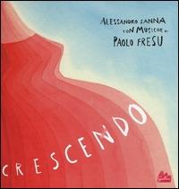 Crescendo / Alessadro Sanna ; musiche di Paolo Fresu