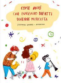 Come andò che Eugenio Difatti divenne musicista