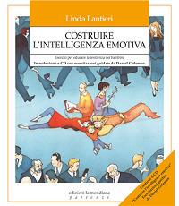 Costruire l'intelligenza emotiva : esercizi per educare la resilienza nei bambini / Linda Lantieri ; introduzione e CD con esercitazioni guidate da Daniele Goleman ; traduzione di Mariantonella Delfini