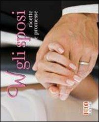 W gli sposi : ricette e promesse
