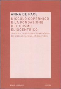 Niccolò Copernico e la fondazione del cosmo eliocentrico