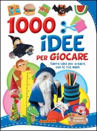 1.000 idee per giocare