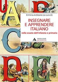 Insegnare e apprendere italiano nella scuola dell'infanzia e primaria