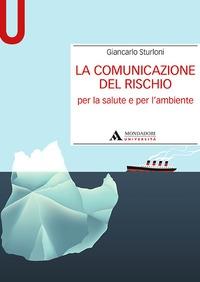 La comunicazione del rischio per la salute e per l'ambiente