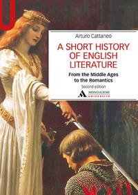 A short history of English literature . Vol. 1: From the Middle Ages to the Romantics