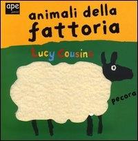 Animali della fattoria / Lucy Cousins
