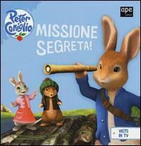 Peter Coniglio. Missione segreta!