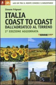 Italia coast to coast : dall'Adriatico al Tirreno / Simone Frignani