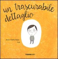 Un trascurabile dettaglio / Anne-Gaëlle Balpe, Csil