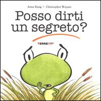 Posso dirti un segreto? / Anna Kang, Christopher Weyant