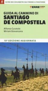 Guida al cammino di Santiago de Compostela / Alfonso Curatolo, Miriam Giovanzana
