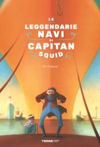 Le leggendarie navi di capitan Squid