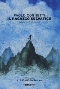 Il ragazzo selvatico: quaderno di montagna