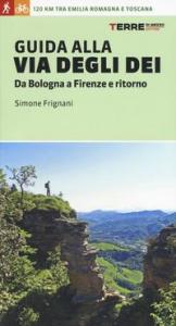 Guida alla via degli dei : da Bologna a Firenze e ritorno / Simone Frignani