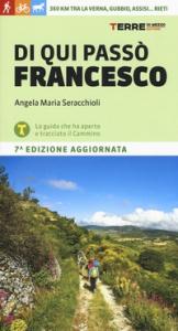 Di qui passò Francesco / Angela Maria Seracchioli ; con il contributo di Cristian Bonella