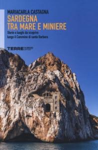 Sardegna tra mare e miniere