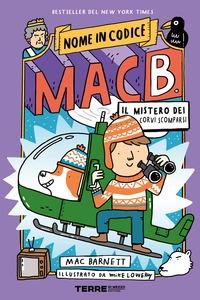 Nome in codice Mac B. Il mistero dei corvi scomparsi