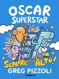 Oscar Superstar. Sempre più in alto