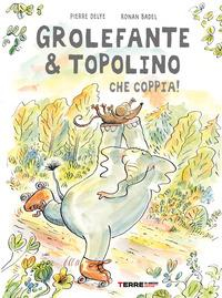 Grolefante & Topolino