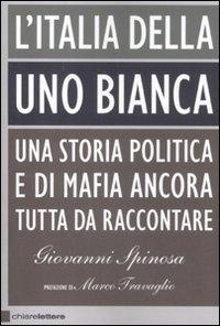L' Italia della Uno bianca