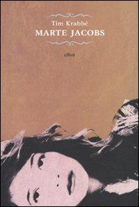 Marte Jacobs / Tim Krabbé ; traduzione di Franco Paris