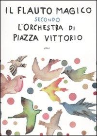 Il flauto magico di W. A. Mozart secondo L'Orchestra di Piazza Vittorio