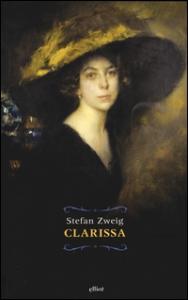Clarissa / Stefan Zweig ; traduzione di Marco Zapparoli