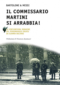 Il commissario Martini si arrabbia!