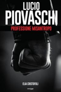 Lucio Piovaschi professione misantropo